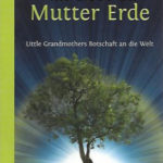 Kiesha Crowther: Aus Liebe zu Mutter Erde - Little Grandmothers Botschaft an die Welt