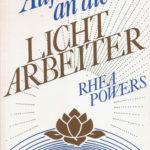 Rhea Powers: Aufruf an die Lichtarbeiter (1989)